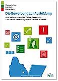 Die Bewerbung zur Ausbildung: Anschreiben, Lebenslauf, Online-Bewerbung – die besten...